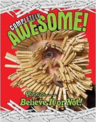 Ripley's Believe It or Not! Completely Awesome!