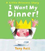 I Want My Dinner!