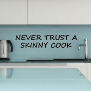 Sticker Bay Never Trust A Skinny Cook Wall Sticker Funny Quote - White