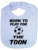 Born To Play Toon/Newcastle - Funny Baby/Toddler/Newborn Bib - Baby Gift