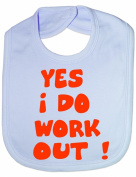 Yes I Do Work Out - Funny Baby/Toddler/Newborn Bib - Baby Gift