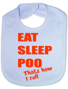 Eat Sleep Poo- Funny Baby/Toddler/Newborn Bib - Baby Gift