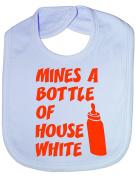 Mine's A Bottle House Wine - Funny Baby/Toddler/Newborn Bib - Baby Gift