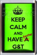 Unique KEEP CALM and HAVE ANOTHER G & T Fridge Magnet, an original Gift Idea for Gin & Tonic Lovers