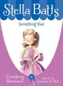 Something Blue (Stella Batts