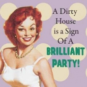 A Dirty House is... funny drinks mat / coaster