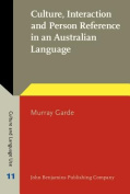 Culture, Interaction and Person Reference in an Australian Language