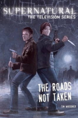 Supernatural - The television series: Roads Not Taken