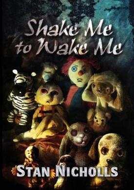 Shake Me to Wake Me: The Best of Stan Nicholls