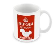Pet Lover Designer Mug - Keep Calm And Hug Your Squirrel