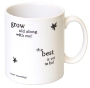 """""""Grow Old Along With Me!"""" Gift Mug by Robert Browning -MugsnKisses Collection - Each Mug Includes Free Chocolate Kiss!"""