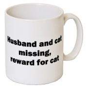 """Husband and Cat Missing, Reward For Cat"" Funny Novelty Gift Mug - MugsnKisses Range - Each Mug Includes Free Chocolate Kiss!"