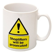 'Shoplifters Will Be Prosecuted' Funny Novelty Gift Mug - MugsnKisses Collection - Each Mug Includes Free Chocolate Kiss!