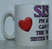 I'm As Lucky As Can Be Worlds Best Sister Belongs To Me Mug Ideal Gift/Present