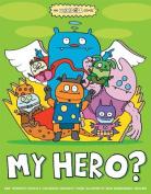 Uglydoll: My Hero? (Uglydoll)