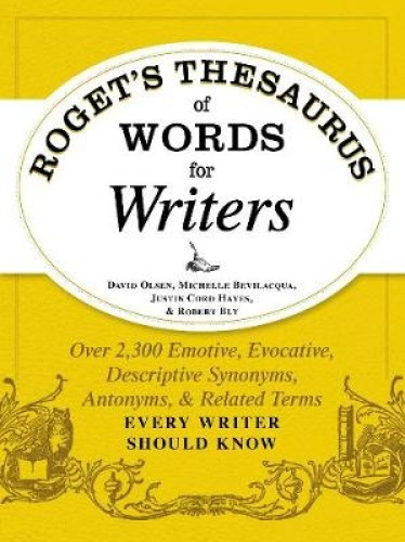 Roget's Thesaurus of Words for Writers: Over 2,300 Emotive, Evocative,