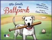 Mo Smells the Ballpark