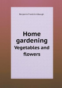 Home gardening Vegetables and flowers