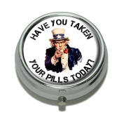 Have You Taken Your Pills Today - Uncle Sam Pill Case Trinket Gift Box