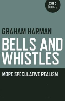 Bells and Whistles: More Speculative Realism