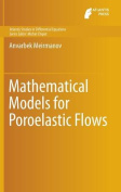 Mathematical Models for Poroelastic Flows