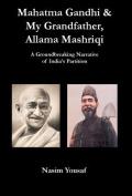 Mahatma Gandhi & My Grandfather, Allama Mashriqi