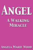 Angel a Walking Miracle