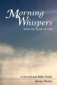 Morning Whispers from the Heart of God