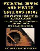 Strum, Hum and Write Your Own Songs