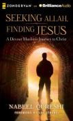 Seeking Allah, Finding Jesus [Audio]