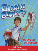 Charlie Bumpers vs. the Really Nice Gnome  [Audio]