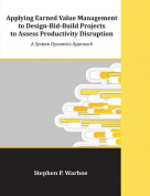 Applying Earned Value Management to Design-Bid-Build Projects to Assess Productivity Disruption