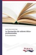 La Formacion de Valores Etico-Profesionales [Spanish]