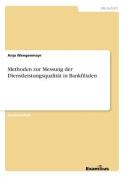 Methoden Zur Messung Der Dienstleistungsqualitat in Bankfilialen [GER]