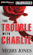 The Trouble with Charlie [Audio]