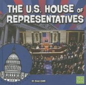 The U.S. House of Representatives (Our Government