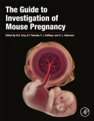 The Guide to Investigation of Mouse Pregnancy
