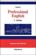 Professional English in Science and Technology. Englisch fur Wissenschaftler und Studenten