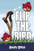 Flip the Bird with this Fantastic Angry Birds Maxi Poster Featuring the Red Birds in their Catapult 61cmx91.5cm