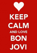 Keep Calm And Love Bon Jovi Keyring