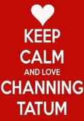 Keep Calm And Love Channing Tatum Keyring