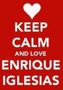 Keep Calm And Love Enrique Iglesias Keyring