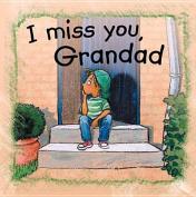 I Miss You Grandad