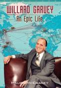 Willard Garvey: An Epic Life
