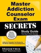 Master Addiction Counselor Exam Secrets