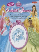 Learn to Draw Disney's Enchanted Princesses (Learn to Draw