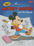 Learn to Draw Mickey & His Friends (Learn to Draw