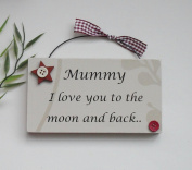 Mummy I Love You To The Moon And Back Keepsake Wooden Plaque