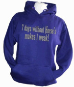 Purple hoodie '7 Days without horses makes 1 weak'