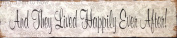"""""""And they lived happily ever after"""" Wooden Wall Plaque"""